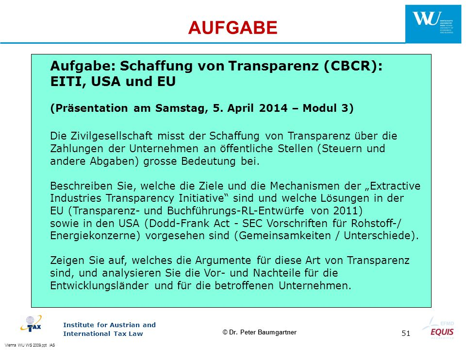 AUFGABE Aufgabe: Schaffung von Transparenz (CBCR): EITI, USA und EU
