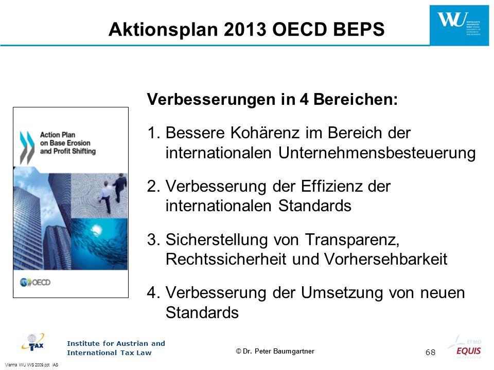 Aktionsplan 2013 OECD BEPS Verbesserungen in 4 Bereichen: