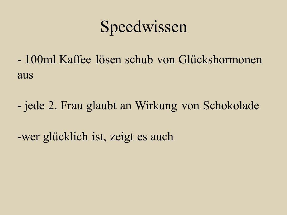 Speedwissen - 100ml Kaffee lösen schub von Glückshormonen aus