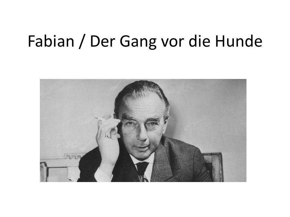 Fabian / Der Gang vor die Hunde