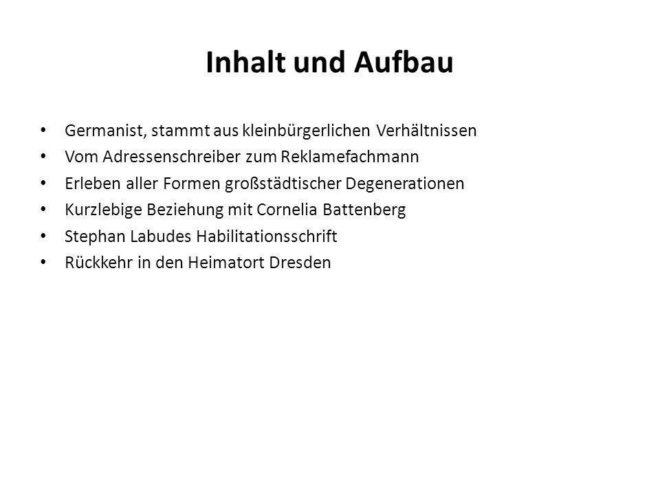 Inhalt und Aufbau Germanist, stammt aus kleinbürgerlichen Verhältnissen. Vom Adressenschreiber zum Reklamefachmann.