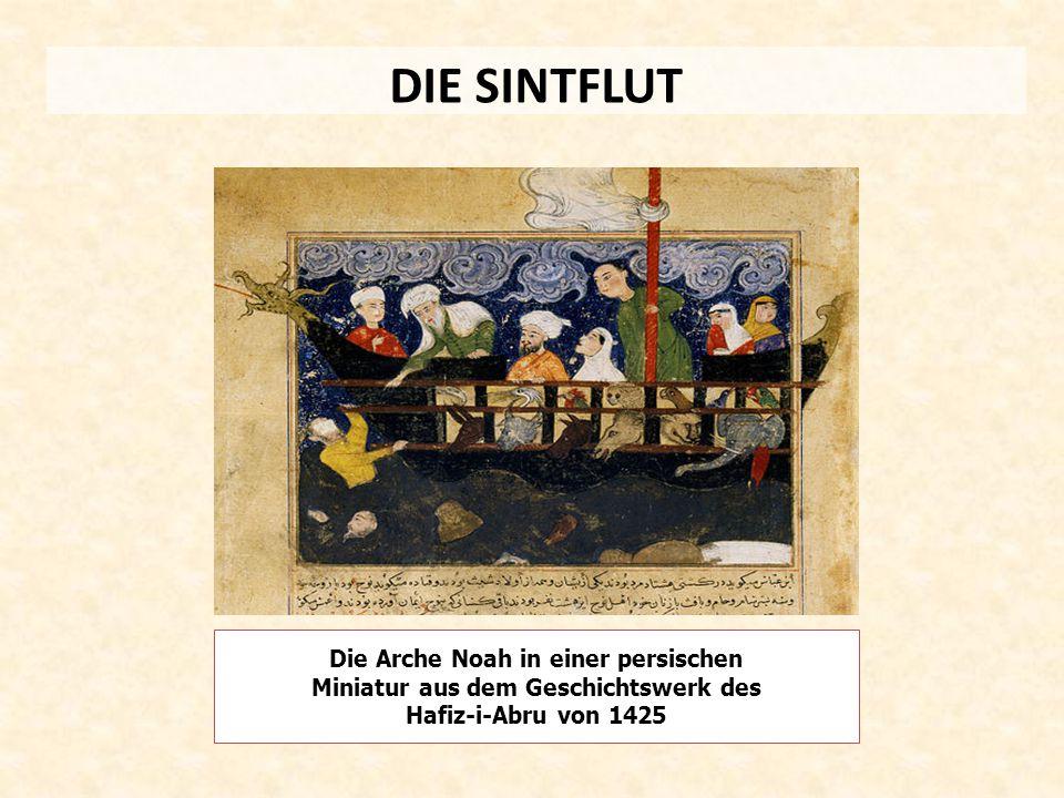 DIE SINTFLUT Die Arche Noah in einer persischen Miniatur aus dem Geschichtswerk des Hafiz-i-Abru von 1425.