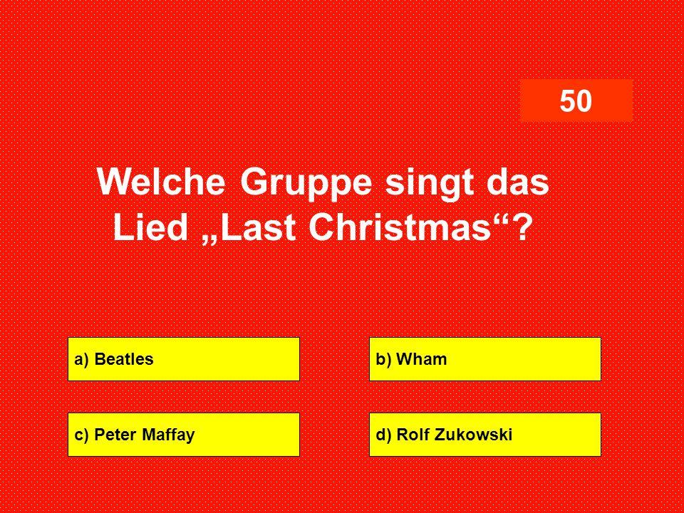 "Welche Gruppe singt das Lied ""Last Christmas"