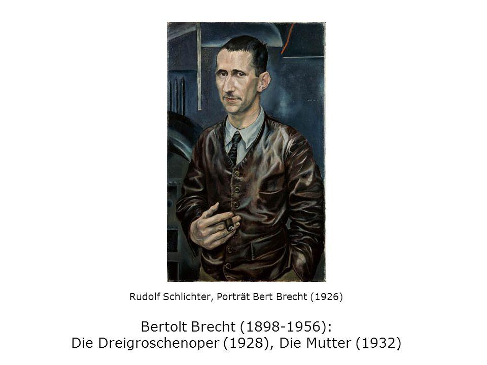 Rudolf Schlichter, Porträt Bert Brecht (1926) Bertolt Brecht (1898-1956): Die Dreigroschenoper (1928), Die Mutter (1932)