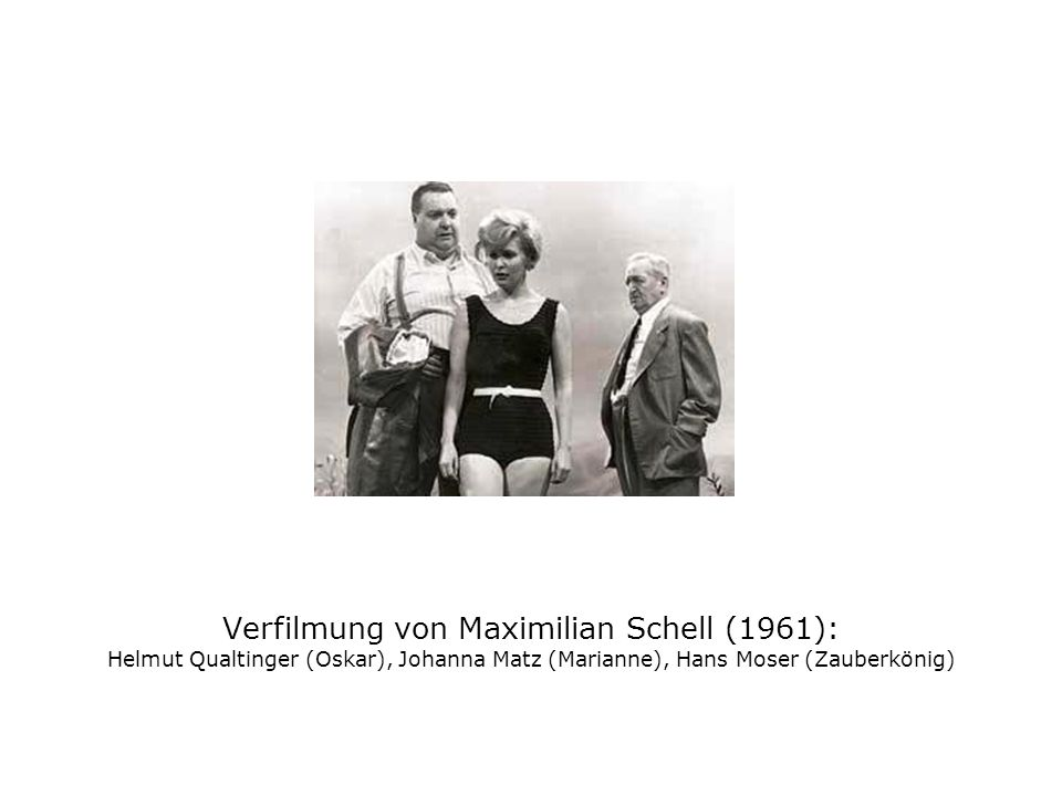 Verfilmung von Maximilian Schell (1961): Helmut Qualtinger (Oskar), Johanna Matz (Marianne), Hans Moser (Zauberkönig)