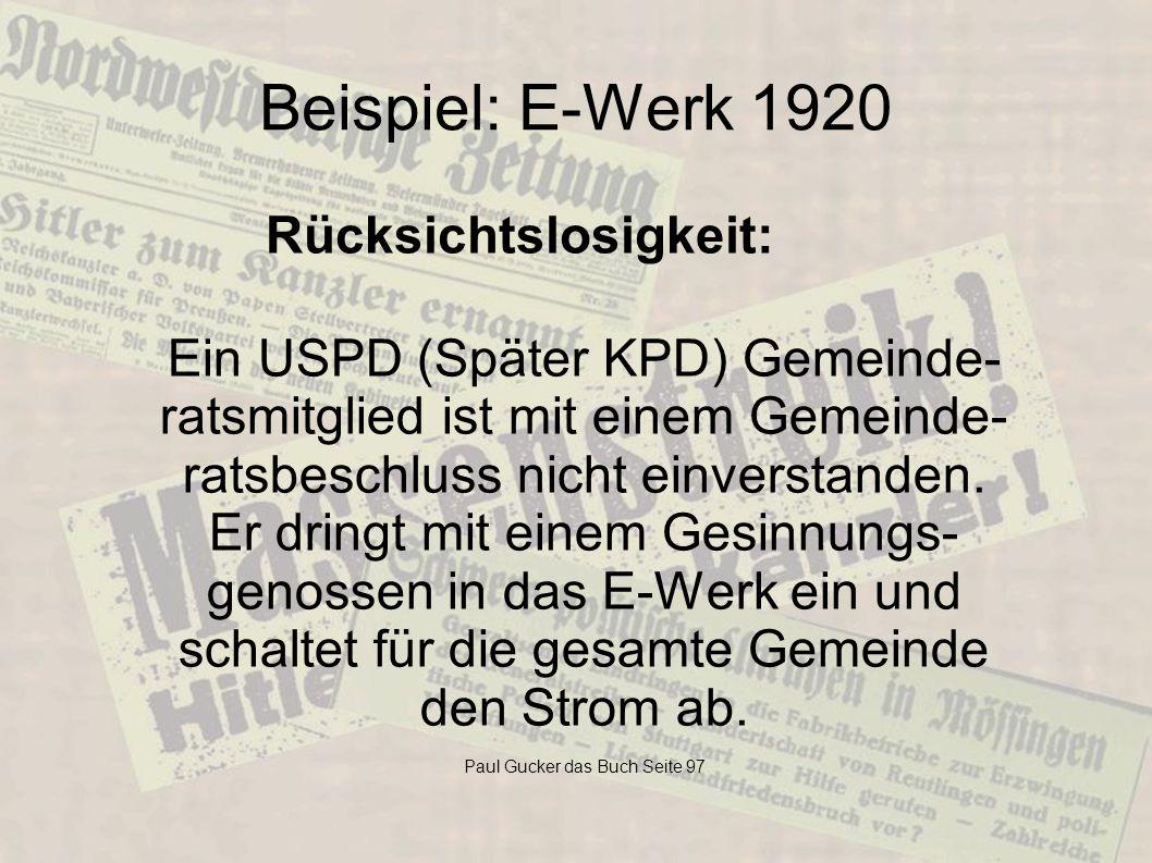 Beispiel: E-Werk 1920 Rücksichtslosigkeit: