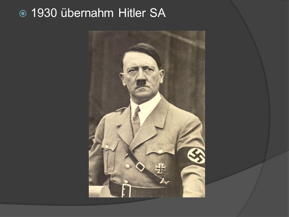 1930 übernahm Hitler SA