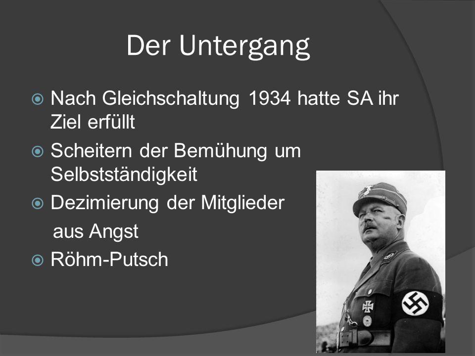 Der Untergang Nach Gleichschaltung 1934 hatte SA ihr Ziel erfüllt