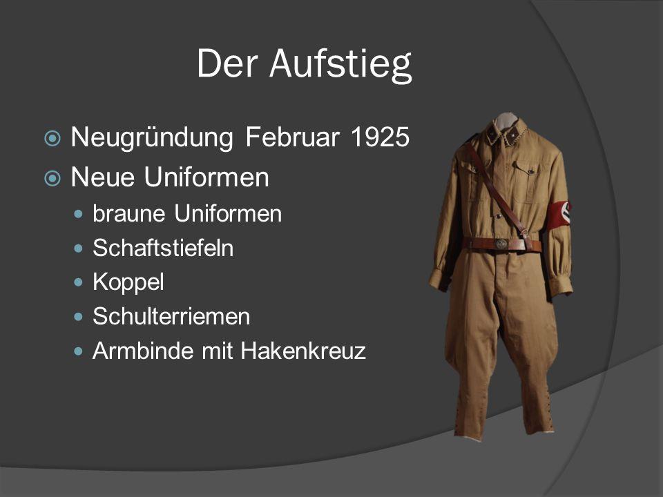 Der Aufstieg Neugründung Februar 1925 Neue Uniformen braune Uniformen