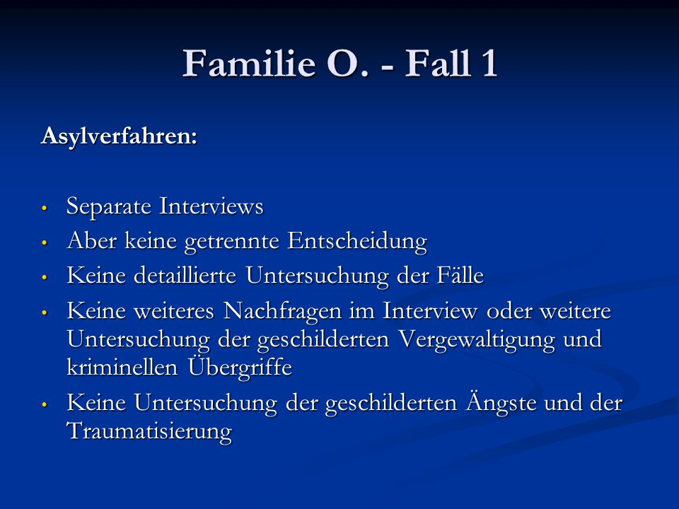 Familie O. - Fall 1 Asylverfahren: Separate Interviews