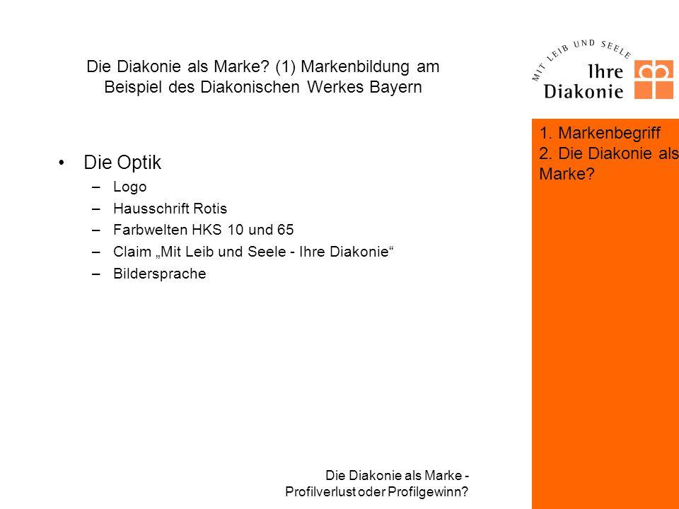 Die Diakonie als Marke (1) Markenbildung am Beispiel des Diakonischen Werkes Bayern
