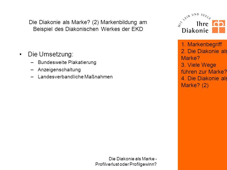 Die Diakonie als Marke (2) Markenbildung am Beispiel des Diakonischen Werkes der EKD