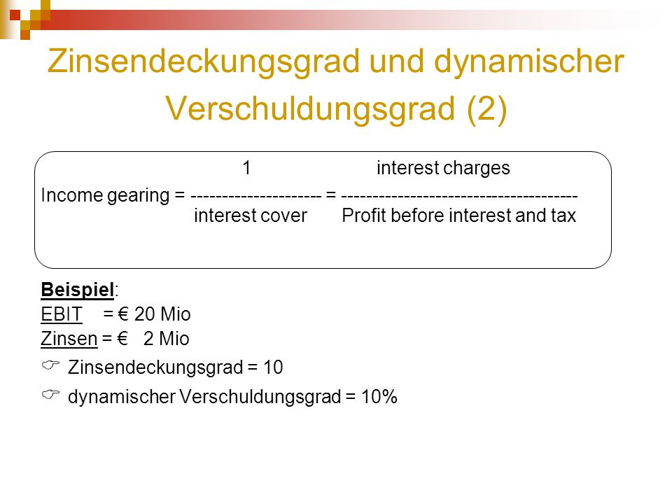 Zinsendeckungsgrad und dynamischer Verschuldungsgrad (2)