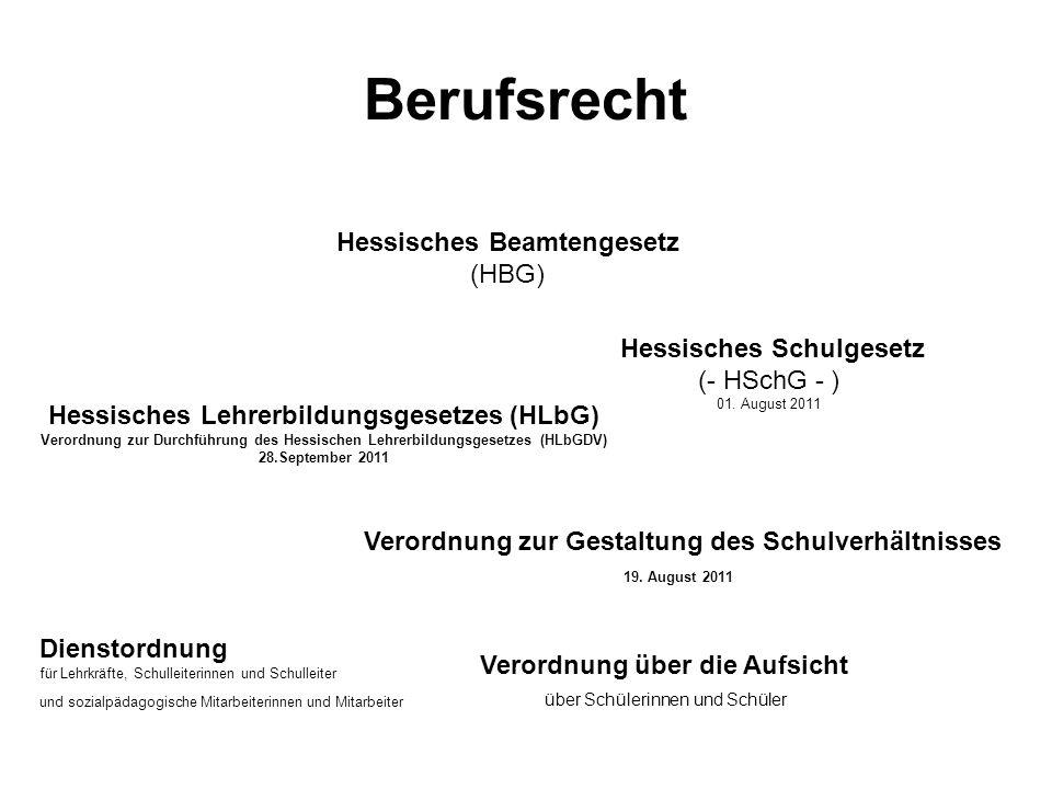 Berufsrecht Hessisches Beamtengesetz (HBG) Hessisches Schulgesetz