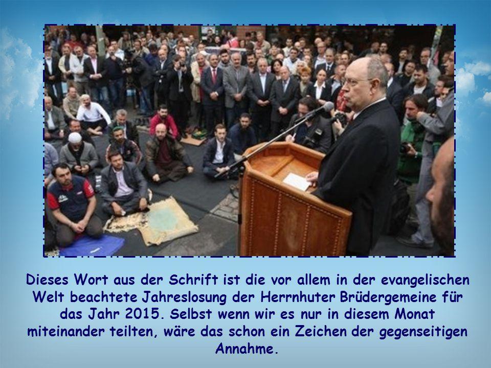 Dieses Wort aus der Schrift ist die vor allem in der evangelischen Welt beachtete Jahreslosung der Herrnhuter Brüdergemeine für das Jahr 2015.