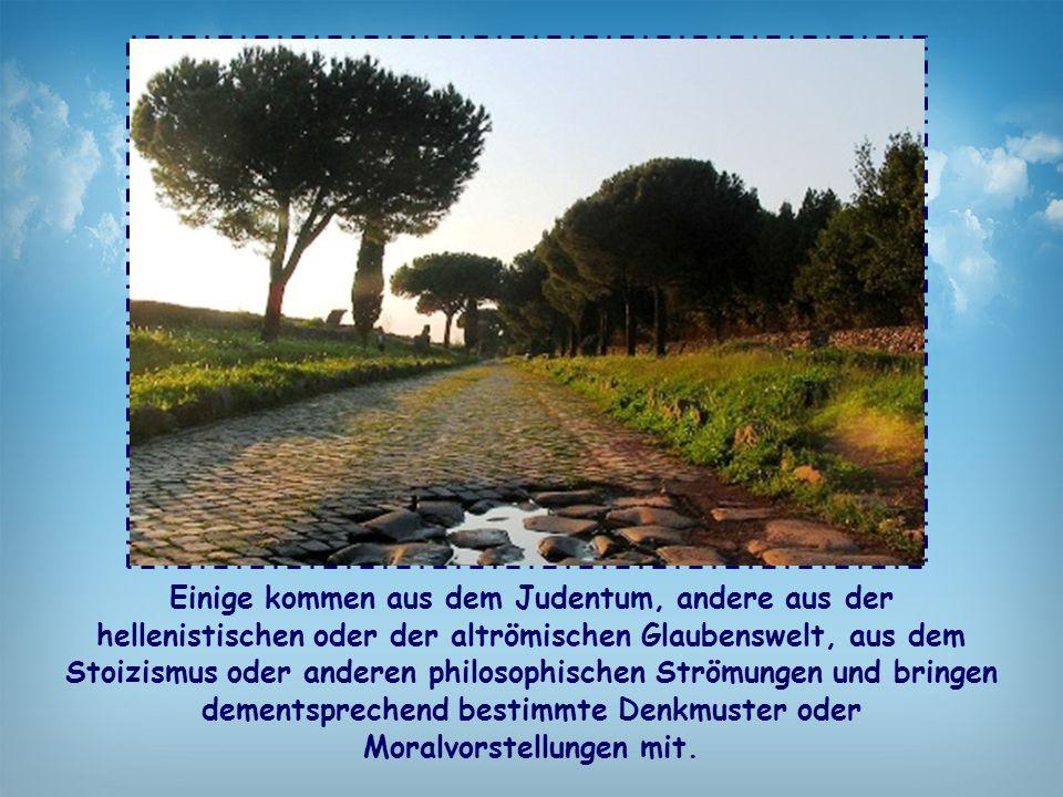 Einige kommen aus dem Judentum, andere aus der hellenistischen oder der altrömischen Glaubenswelt, aus dem Stoizismus oder anderen philosophischen Strömungen und bringen dementsprechend bestimmte Denkmuster oder Moralvorstellungen mit.