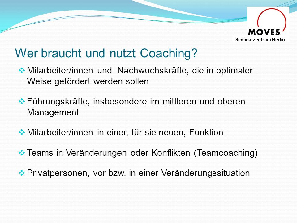 Wer braucht und nutzt Coaching