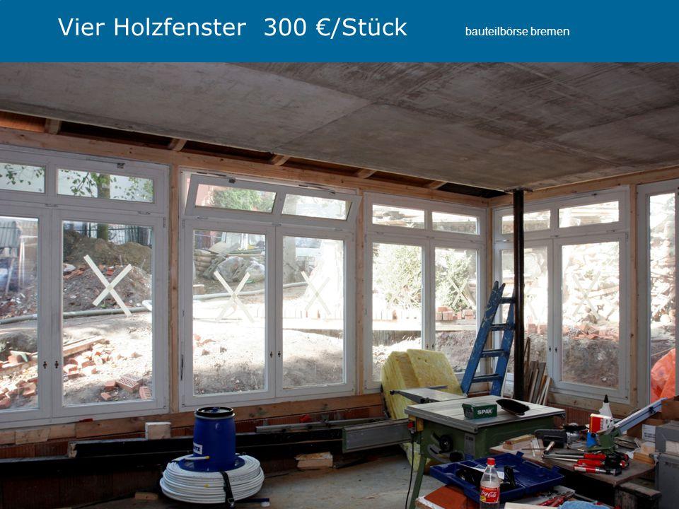 Vier Holzfenster 300 €/Stück bauteilbörse bremen
