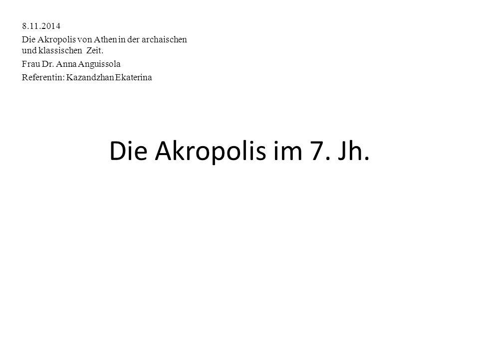 8.11.2014 Die Akropolis von Athen in der archaischen und klassischen Zeit. Frau Dr. Anna Anguissola.