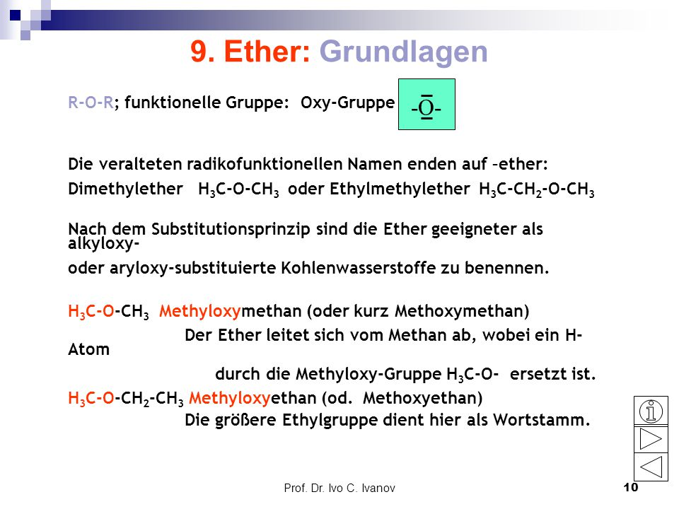 9. Ether: Grundlagen -O- R-O-R; funktionelle Gruppe: Oxy-Gruppe
