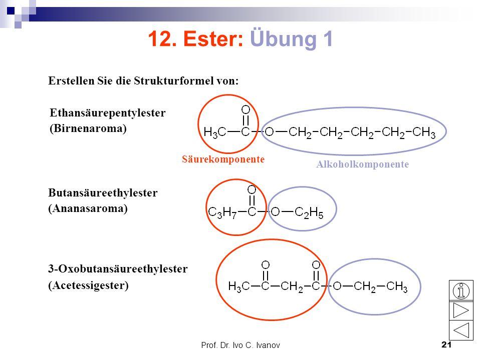 12. Ester: Übung 1 Erstellen Sie die Strukturformel von: