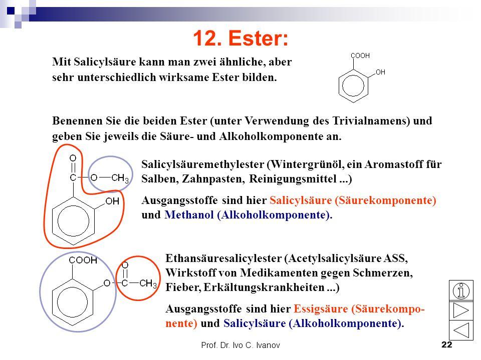 12. Ester: Mit Salicylsäure kann man zwei ähnliche, aber