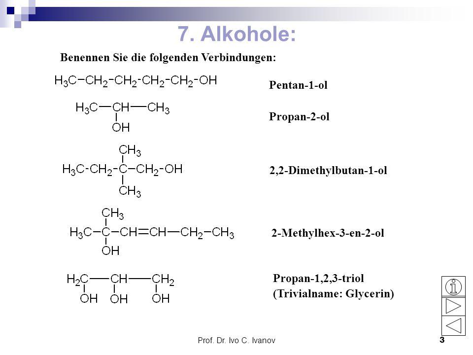 7. Alkohole: Benennen Sie die folgenden Verbindungen: Pentan-1-ol