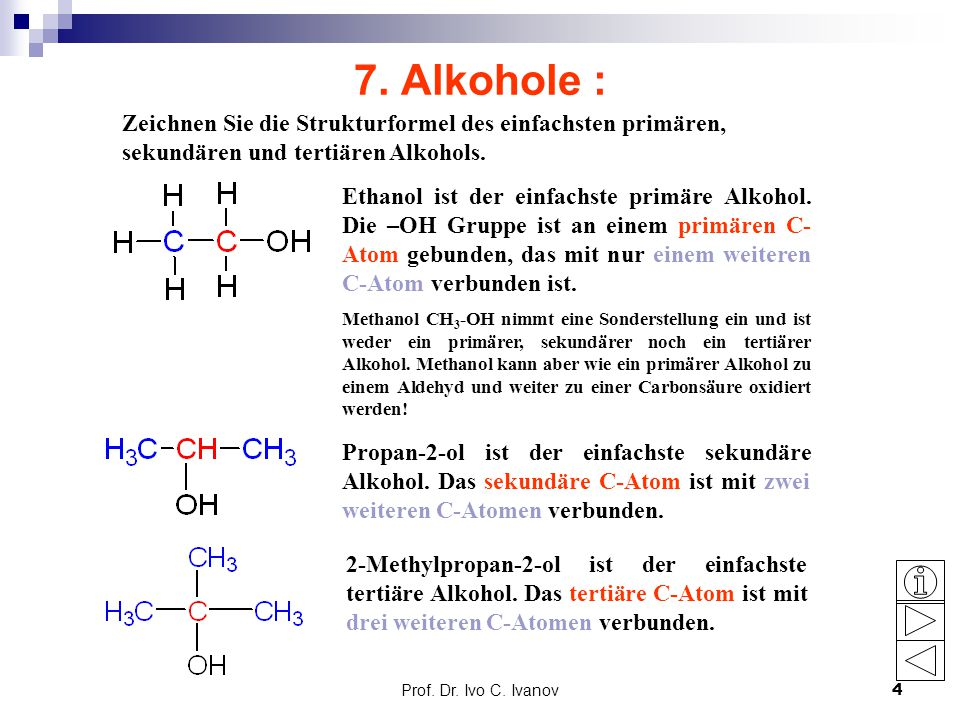 7. Alkohole : Zeichnen Sie die Strukturformel des einfachsten primären, sekundären und tertiären Alkohols.