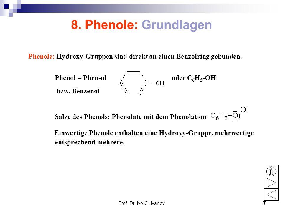 8. Phenole: Grundlagen Phenole: Hydroxy-Gruppen sind direkt an einen Benzolring gebunden.