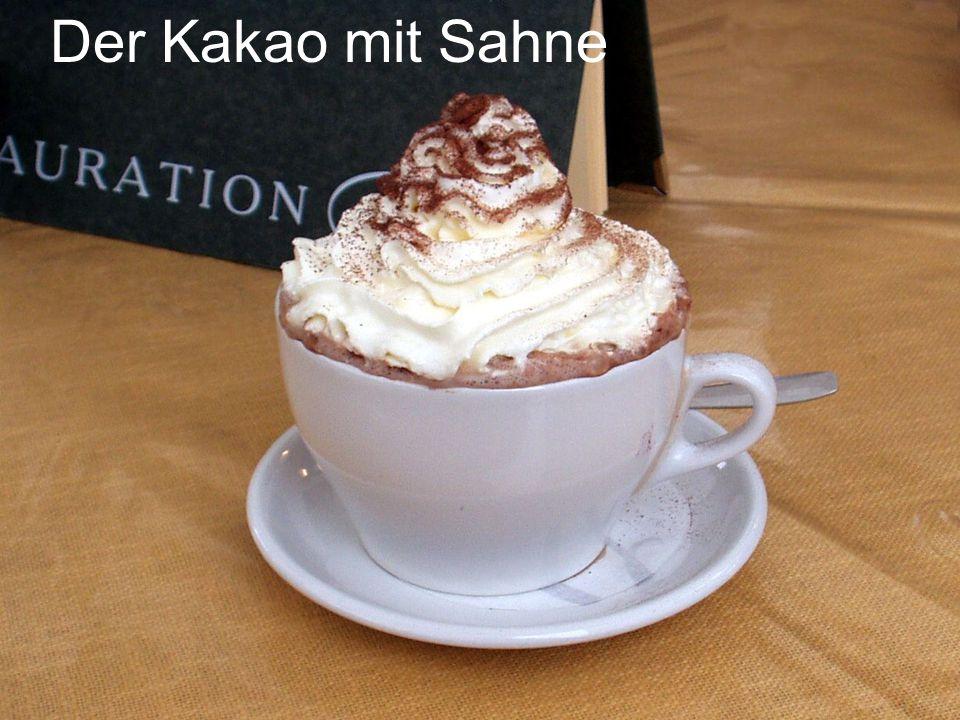Der Kakao mit Sahne
