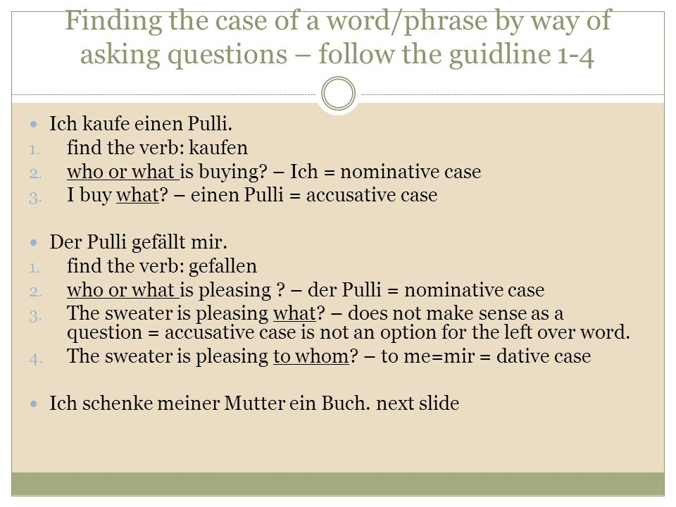 Finding the case of a word/phrase by way of asking questions – follow the guidline 1-4