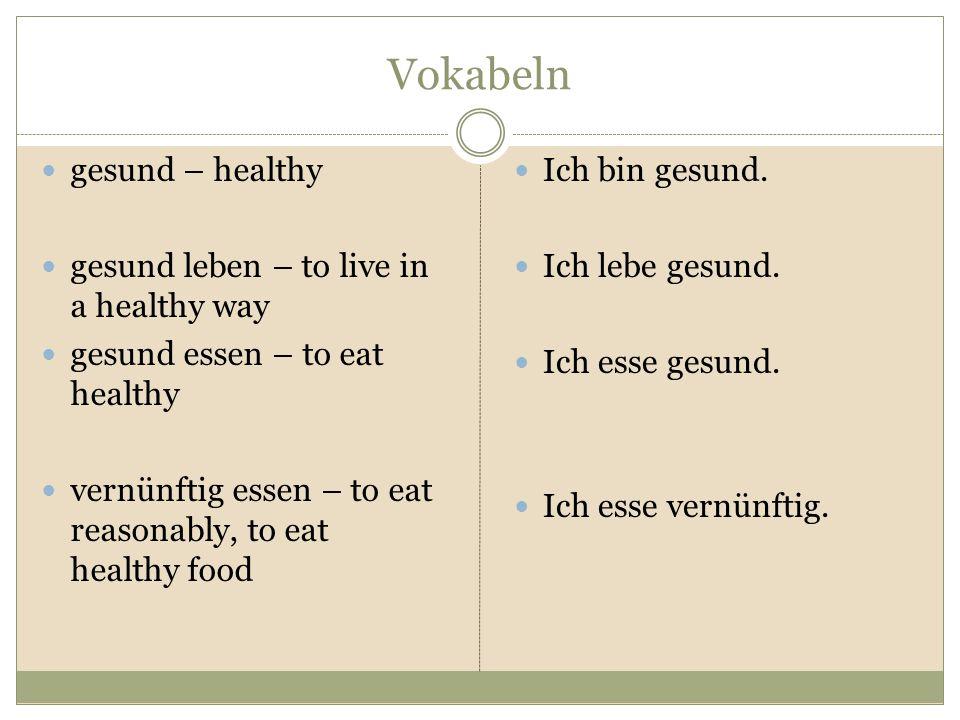 Vokabeln gesund – healthy gesund leben – to live in a healthy way