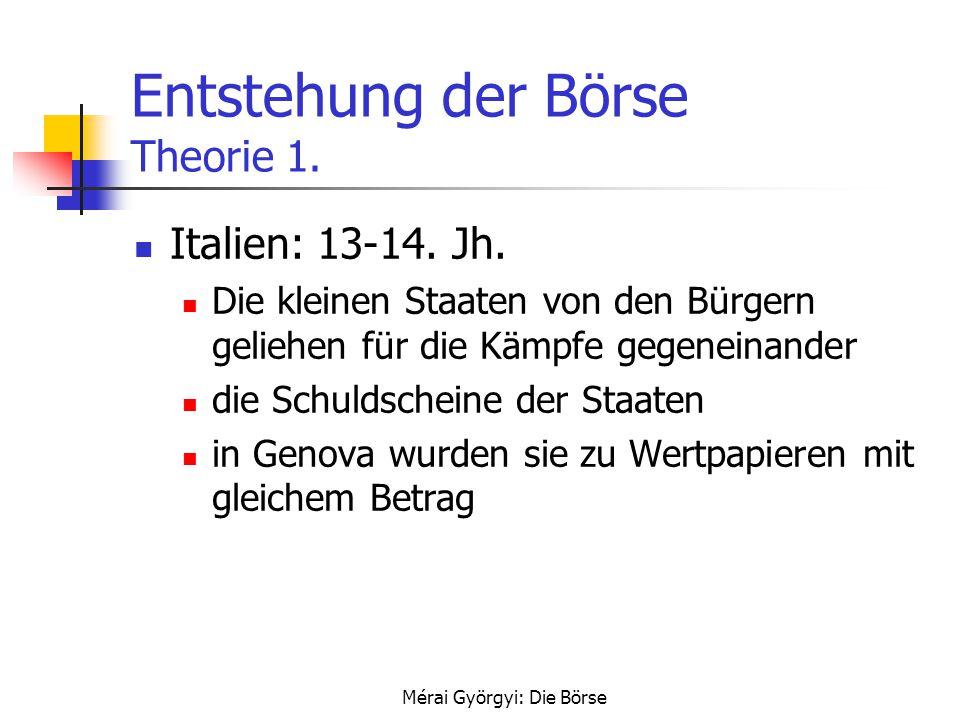 Entstehung der Börse Theorie 1.