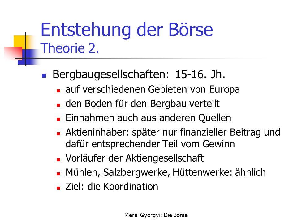 Entstehung der Börse Theorie 2.