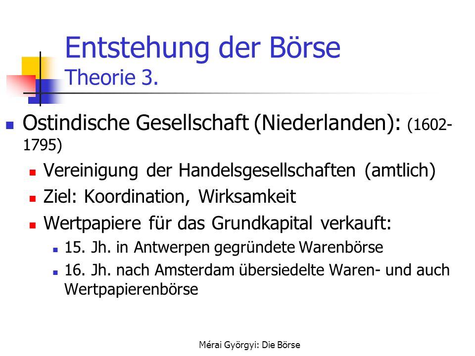 Entstehung der Börse Theorie 3.