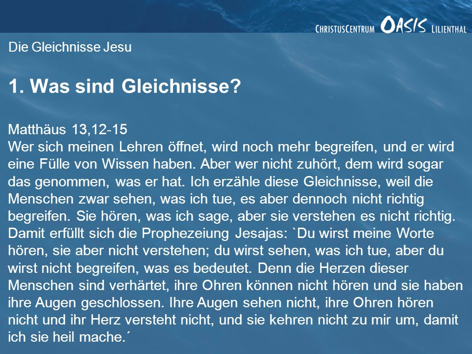 1. Was sind Gleichnisse Matthäus 13,12-15