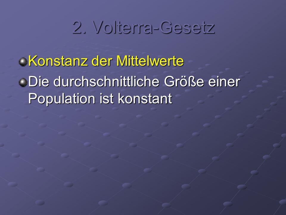 2. Volterra-Gesetz Konstanz der Mittelwerte