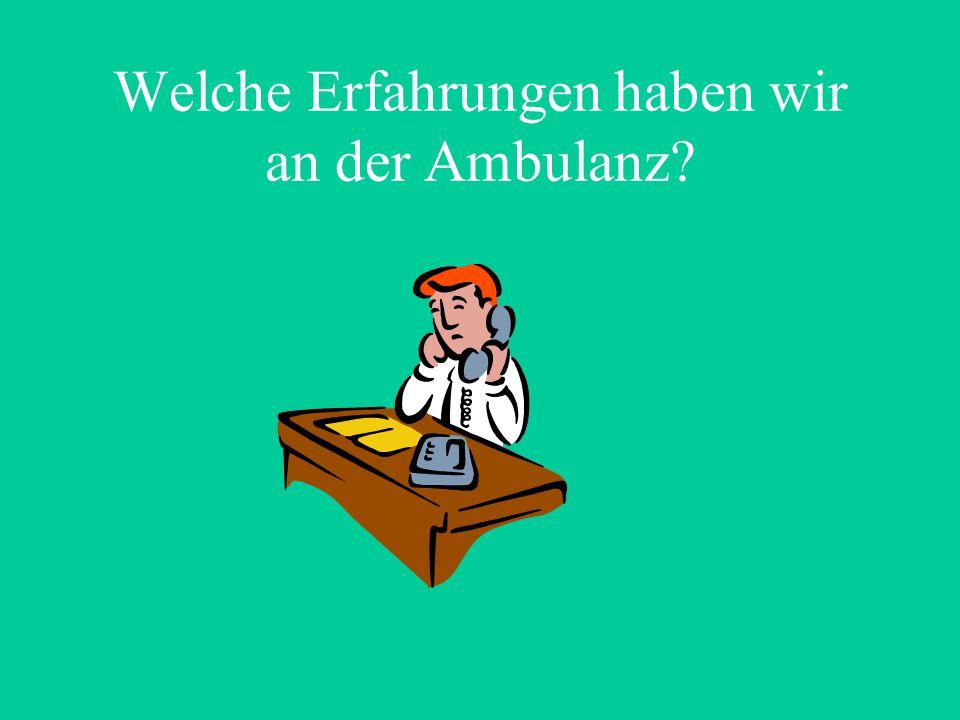 Welche Erfahrungen haben wir an der Ambulanz