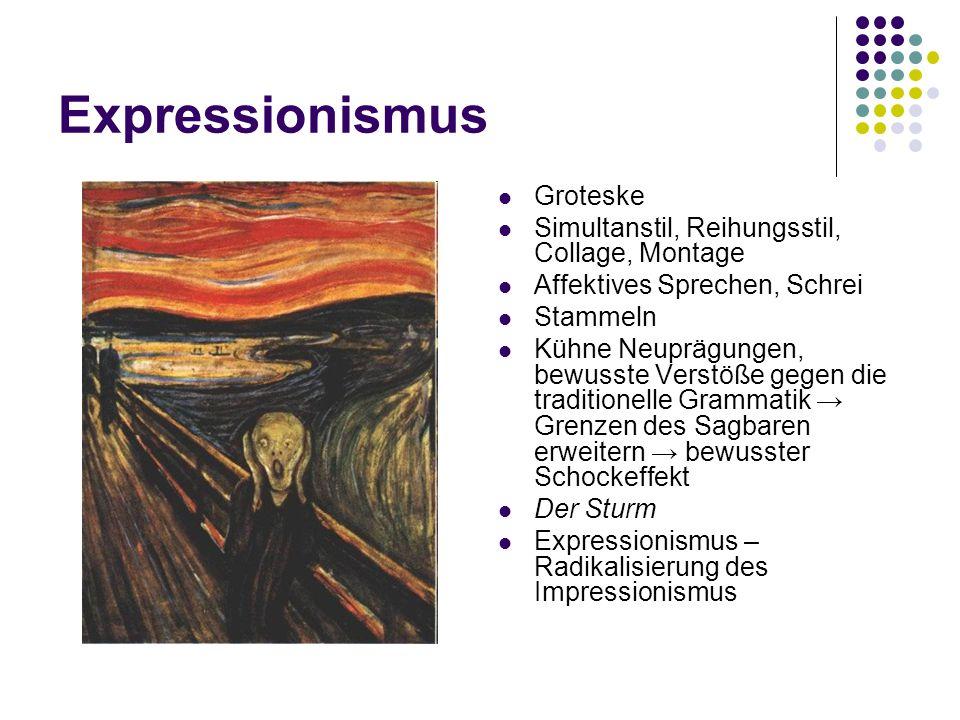 Expressionismus Groteske Simultanstil, Reihungsstil, Collage, Montage