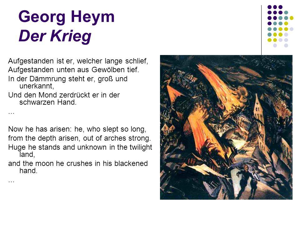 Georg Heym Der Krieg Aufgestanden ist er, welcher lange schlief,