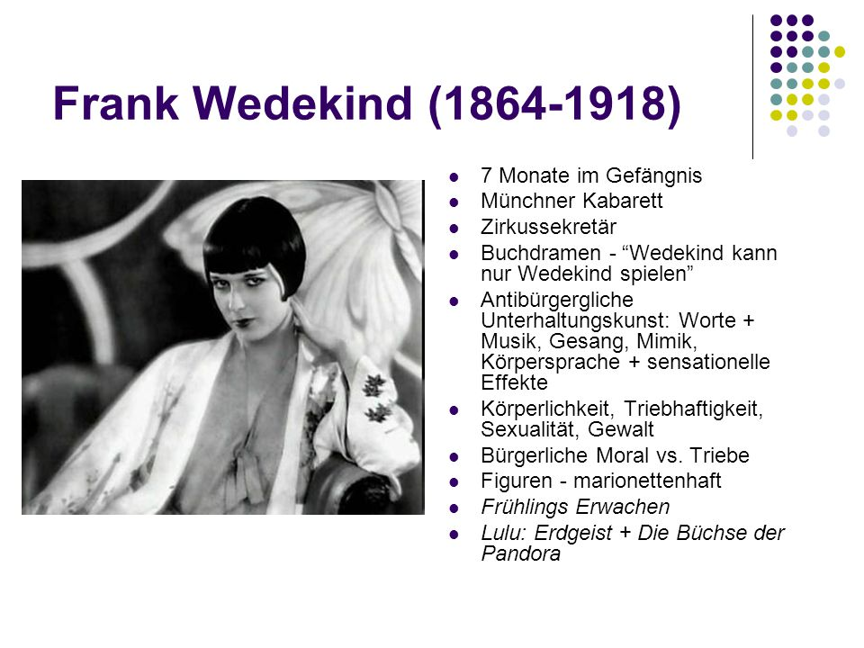 Frank Wedekind (1864-1918) 7 Monate im Gefängnis Münchner Kabarett