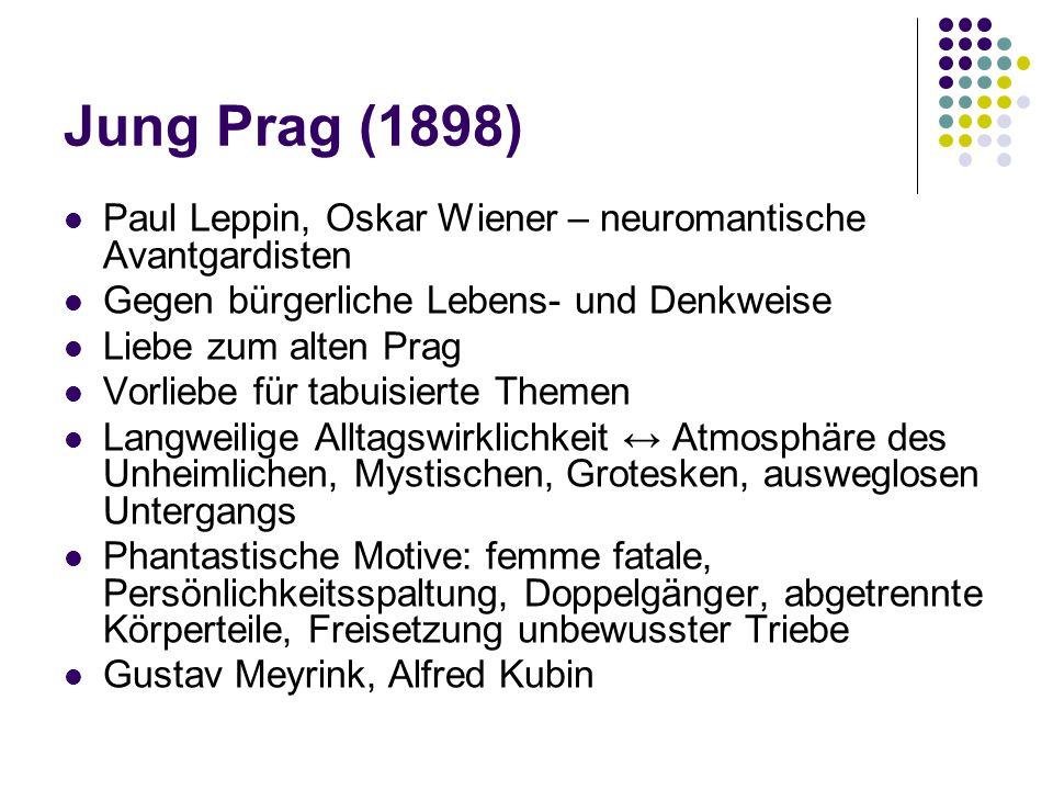 Jung Prag (1898) Paul Leppin, Oskar Wiener – neuromantische Avantgardisten. Gegen bürgerliche Lebens- und Denkweise.