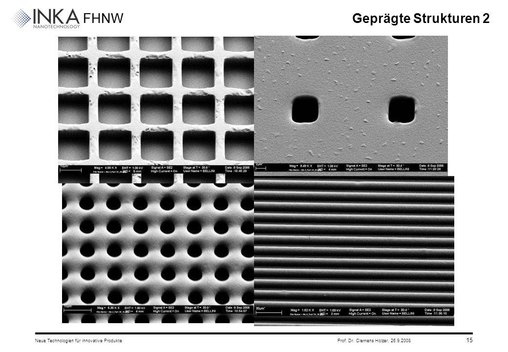 Geprägte Strukturen 2 Neue Technologien für innovative Produkte Prof. Dr. Clemens Holzer, 26.9.2008