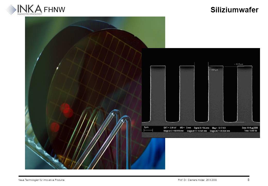 Siliziumwafer Neue Technologien für innovative Produkte Prof. Dr. Clemens Holzer, 26.9.2008