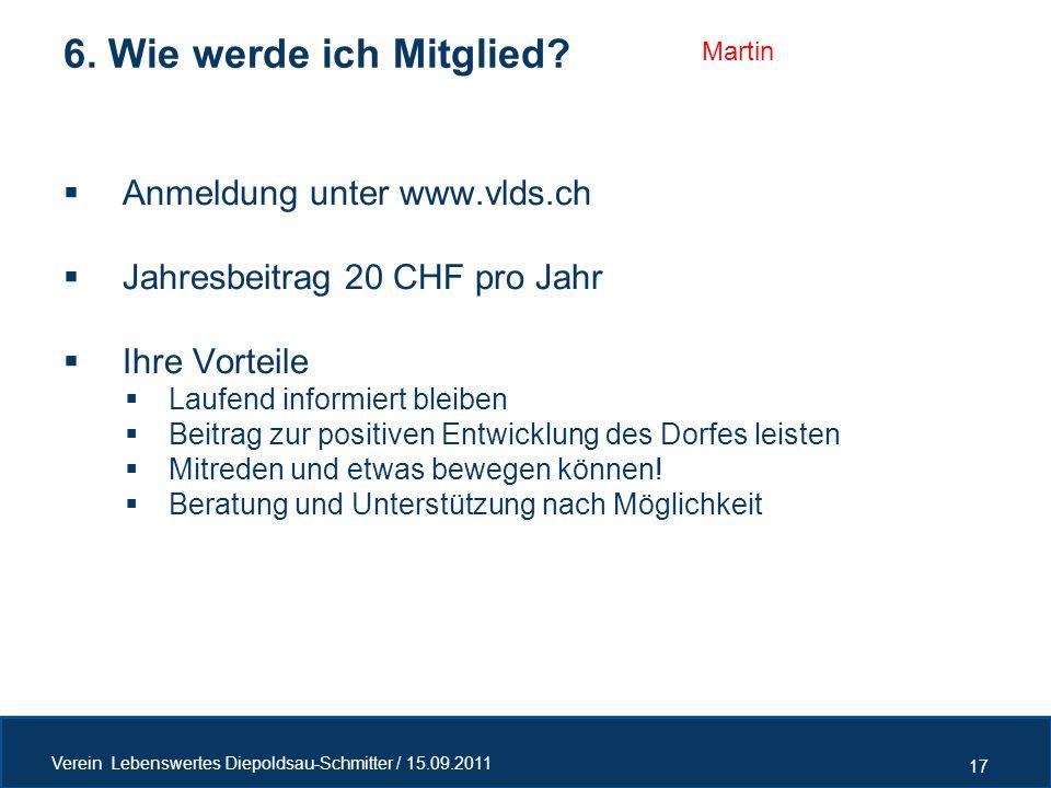 6. Wie werde ich Mitglied Anmeldung unter www.vlds.ch