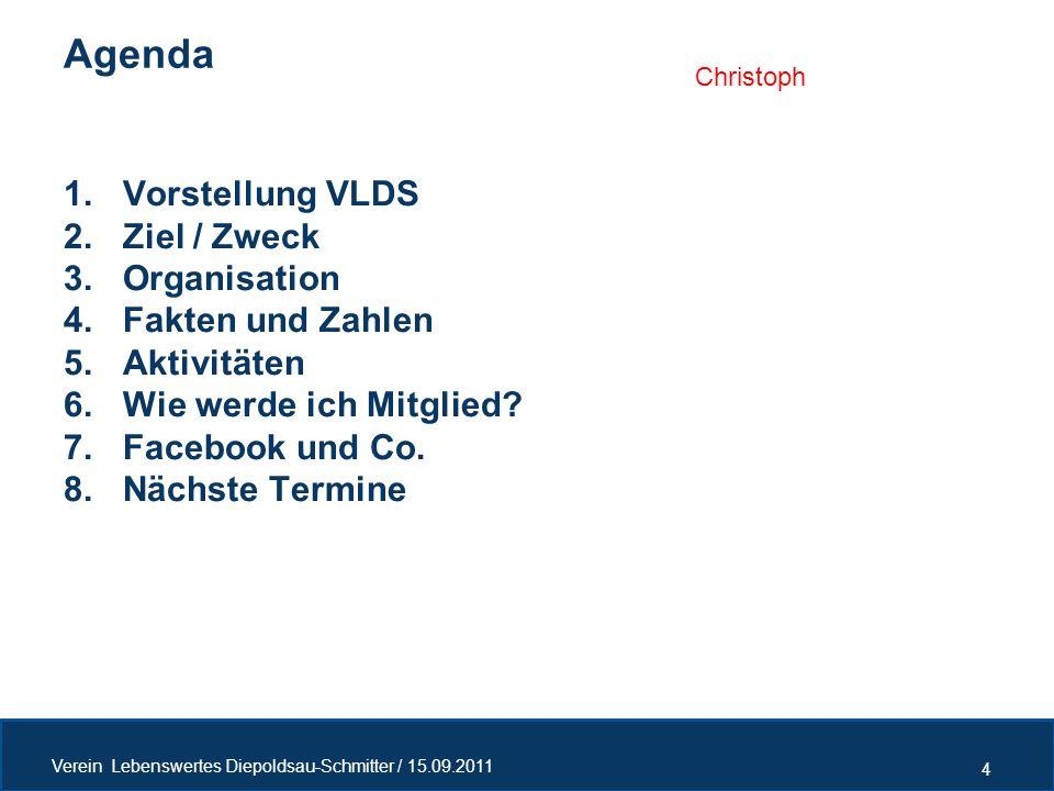 Agenda Vorstellung VLDS Ziel / Zweck Organisation Fakten und Zahlen