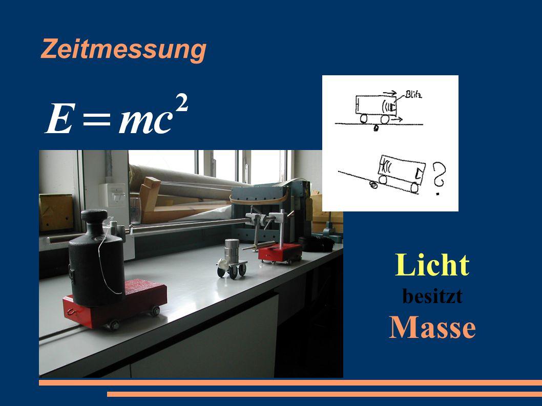 Zeitmessung Licht besitzt Masse