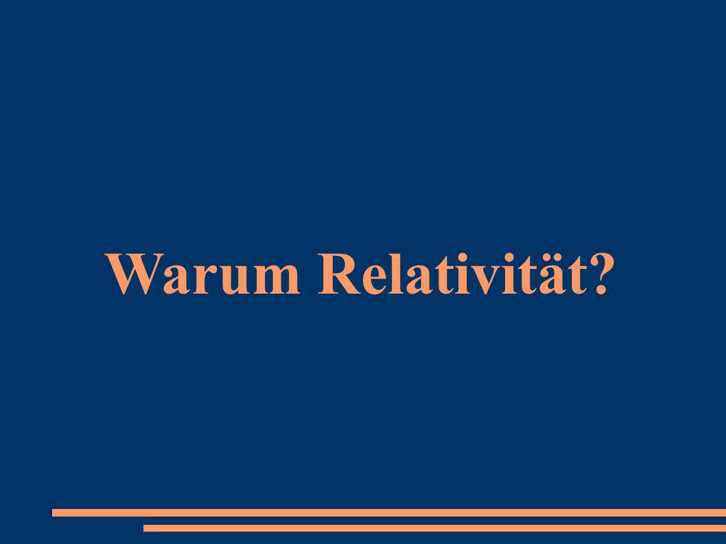 Warum Relativität