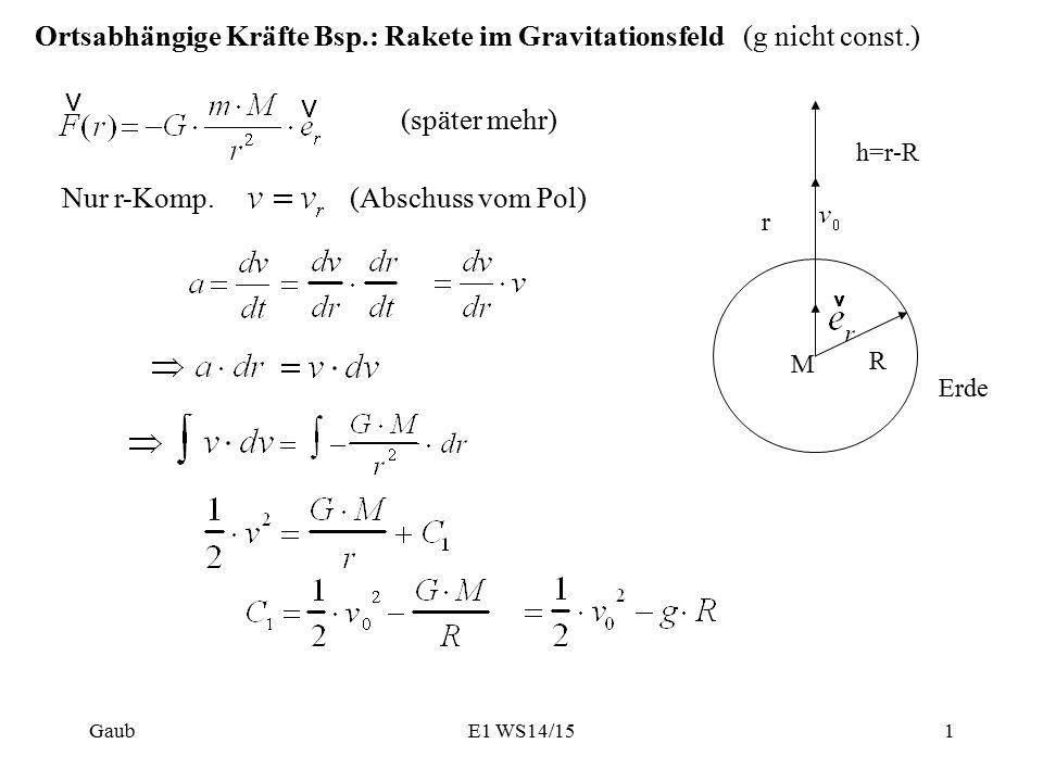 Ortsabhängige Kräfte Bsp.: Rakete im Gravitationsfeld (g nicht const.)