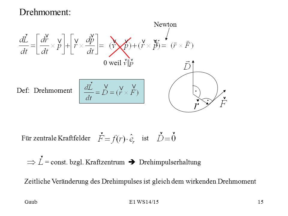 Drehmoment: Newton 0 weil . Def: Drehmoment Für zentrale Kraftfelder
